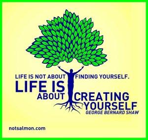Life - create yourself